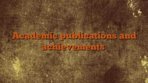 Academic publications and achievements