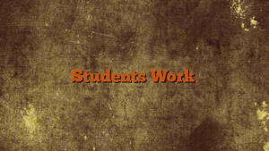 Students Work